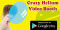 Crazy Helium Video Booth, Aplikasi Kamera Paling Kocak