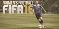 Game Sepakbola FIFA 16 Hadirkan Tim Wanita