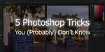 5 Trik Photoshop yang Mungkin Tidak Anda Ketahui